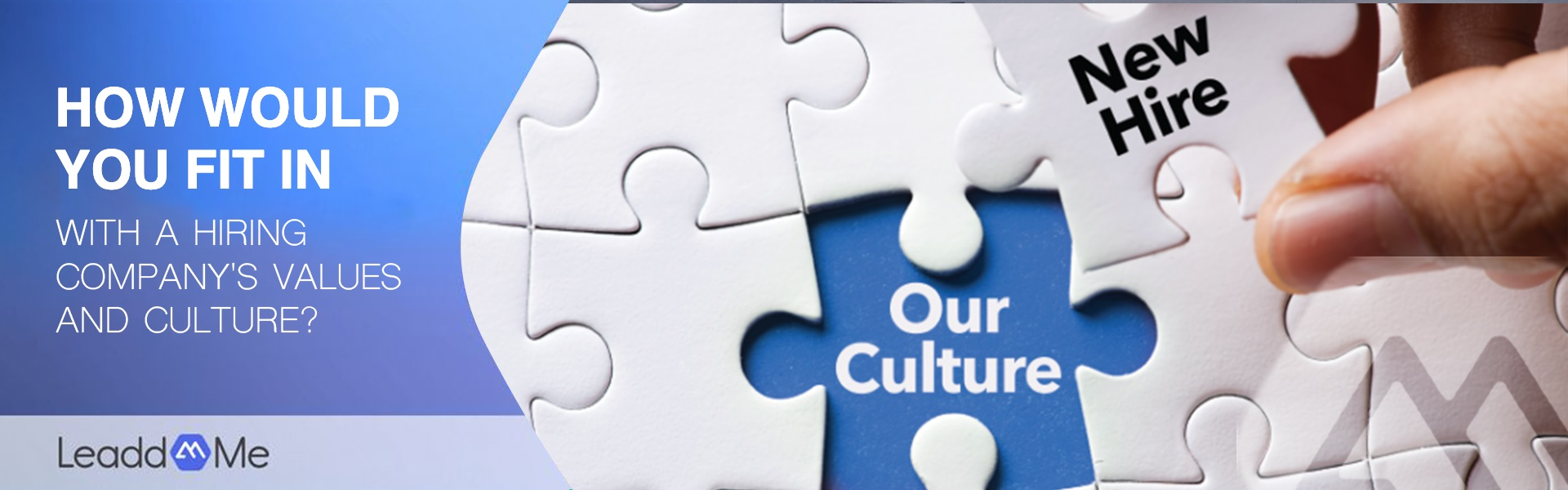How would you fit in with a hiring company's values and culture?